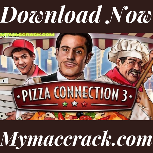 PIZZA CONNECTION 3 CALZONE EDITION MAC GAME FREE DOWNLOAD