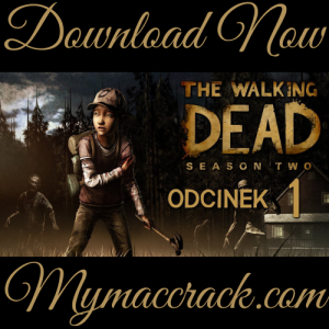 THE WALKING DEAD SEASON 2 [EPISODE 1 TO 5] MACOSX FREE DOWNLOAD