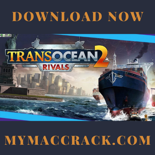 TransOcean 2 Rivals MAC Game Full Download